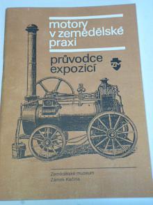 Motory v zemědělské praxi - Wikov, Benz, Lorenz, Slávia...