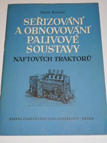 Seřizování a obnovování palivové soustavy naftových traktorů - Marie Kočová - 1953