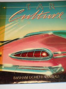 Car Culture - Frances Basham, Bob Ughetti, Paul Rambali - 1984