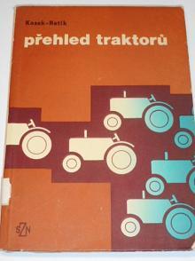 Přehled traktorů - základní parametry, seřízení, použití - Jaroslav Kosek, Oldřich Netík - 1965