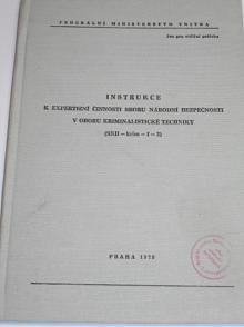 Instrukce k expertizní činnosti Sboru národní bezpečnosti v oboru kriminalistické techniky (SNB-krim-I-2) - 1979 - Federální ministerstvo vnitra