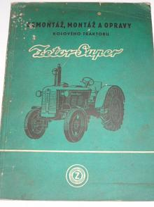 Zetor Super - demontáž, montáž a opravy kolového traktoru
