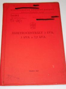 Elektrocentrály 1 kVA, 3 kVA a 7,5 kVA - popis, obsluha, opravy - 1967