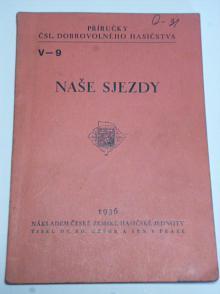 Naše sjezdy - příručky čsl. dobrovolného hasičstva - 1936