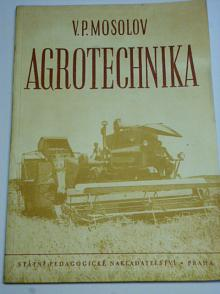Agrotechnika - V. P. Mosolov - 1952