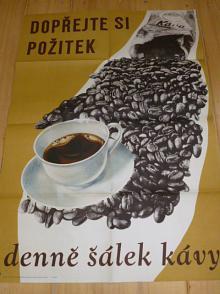 Dopřejte si požitek denně šálek kávy - plakát