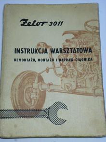 Zetor 3011 Instrukcja warsztatowa demontažu, montažu i naprav ciagnika
