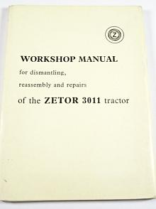 Zetor - Workshop Manual for dismantling, reassembly and repairs of the Zetor 3011 tractors