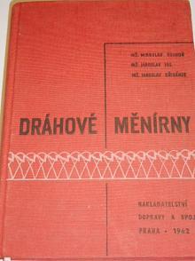 Dráhové měnírny - Miroslav Duchoň, Jaroslav Ibl, Jaroslav Křivánek - 1962