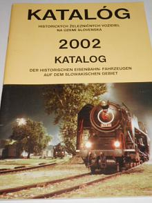 Katalóg historických železničných vozidiel na území Slovenska 2002
