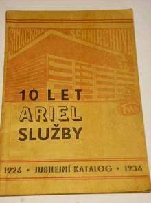 Ariel - 10 let Ariel služby - jubilejni katalog - 1926-1936