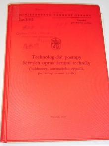 Technologické postupy běžných oprav ženijní techniky - buldozery, automobilní rýpadla, pojízdný zemní vrták - Žen-3-9/2 - 1969