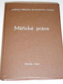 Měřičské práce - knižnice příruček železničního vojska, 1962