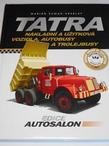 Tatra - nákladní a užitková vozidla, autobusy a trolejbusy - Marián Šuman - Hreblay - 2012