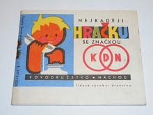 Nejraději hračku se značkou KDN - Kovodružstvo Náchod - prospekt