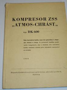 Kompresor ZSS Atmos - Chrást typ DK 600 - technický popis, obsluha - motor Tatra 111 - 1958