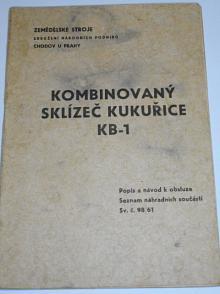 Kombinovaný sklízeč kukuřice KB-1 - popis a návod k obsluze, seznam součástí - 1961