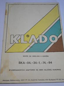 Klado SKA-04, SKA-34-1, SKA-74, SKA-94 - návod na obsluhu a udržbu