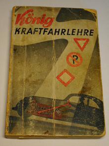 Kraftfahrlehre für Kraftwagen - Halter und - Fahrer - König - 1939