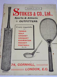 Stokes a Co., Ltd. London - Sports a atletic outfitters - tennis, golf, cricket, croquet, badminton, hockey, football - prospekt