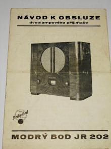 Ideal Radio - Modrý Bod JR 202 - návod k obsluze dvoulampového přijimače