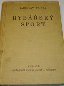 Rybářský sport - Jaroslav Tejčka - 1934