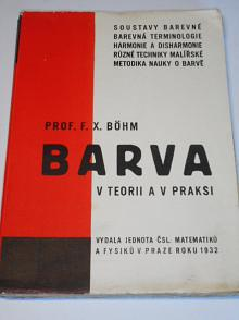 Barva v teorii a v praksi - F. X. Böhm - 1932