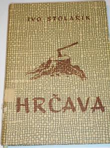 Hrčava - Ivo Stolařík - 1958