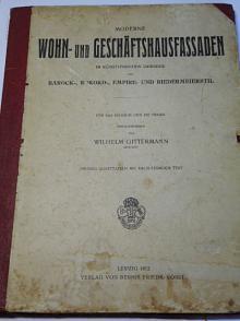 Moderne Wohn- und Geschäftshausfassaden im Künstlerischen Gewande des Barock-, Rokoko-, Empire- und Biedermeierstil - Wilhelm Gittermann - 1912