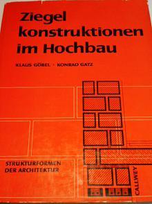 Ziegel konstruktionen im Hochbau - 1969 - Klaus Göbel, Konrad Gatz