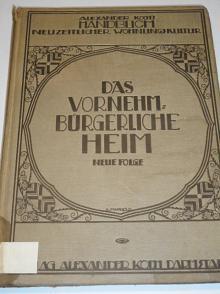 Handbuch neuzeitlicher Wohnungskultur - Das Vornehm-bürgerliche Heim - 1922 - Alexander Koch