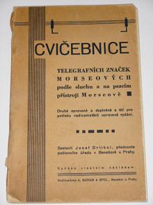 Cvičebnice telegrafních značek Morseových podle sluchu a na psacím stroji Morseově - Josef Drtikol