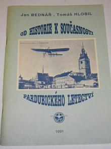 Od historie k současnosti pardubického letectví - Jan Bednář, Tomáš Hlobil - 1991