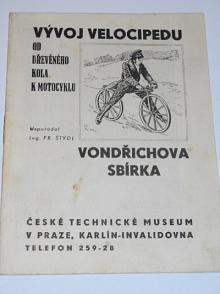 Vývoj velocipedu - od dřevěného kola k motocyklu - Vondřichova sbírka - České technické museum v Praze
