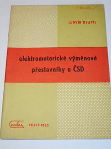 Elektromotorické výměnové přestavníky u ČSD - Ludvík Kvapil - 1963