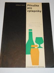 Příručka pro výčepníky - Joroslav Hospr - 1965