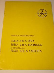 Tesla - návod k údržbě přijímačů Tesla 327 A Lýra, Tesla 335 Nabucco a gramoradia Tesla 1021 A Opereta