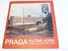 Praga Kutná Hora - třicet let poctivé práce - 1948 - 1978