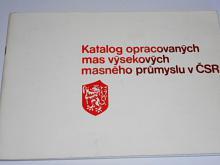 Katalog opracovaných mas výsekových masného průmyslu v ČSR