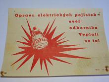 Opravu elektrických pojistek svěř odborníku. Vyplatí se to!  leták - 1955