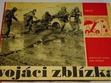 Vojáci zblízka - Jaroslav Zima, Jan Mareš - 1966