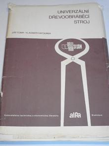 Univerzální dřevoobráběcí stroj - Jiří Tůma, Vladimír Cafourek - 1980