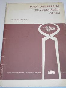 Malý univerzální kovoobráběcí stroj - Julius Mackerle - 1979