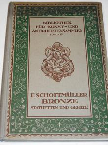 Bronze Statuetten und Geräte - Frida Schottmüller - 1921
