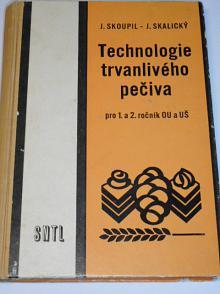 Technologie trvanlivého pečiva - Jan Skoupil, Josef Skalický - 1972