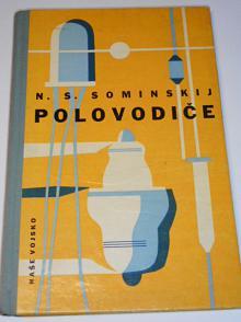 Polovodiče - N. S. Sominskij - 1962