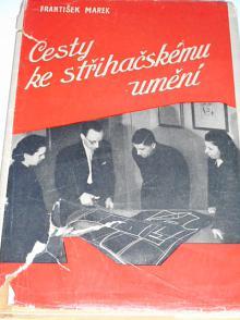 Cesty ke střihačskému umění - František Marek - 1946 + Střih zpracování a odstranění vad oděvů slovem i obrazem