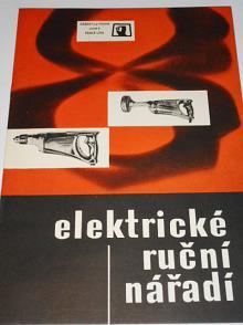Elektrické ruční nářadí - prospekt - 1964 - nářadí Praha závod Česká Lípa