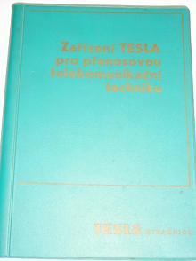 Zařízení Tesla pro přenosovou telekomunikační techniku - Jiří Lhoták, Milan Provazník - 1972
