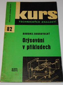Orýsování v příkladech - Bohumil Dobrovolný - 1963